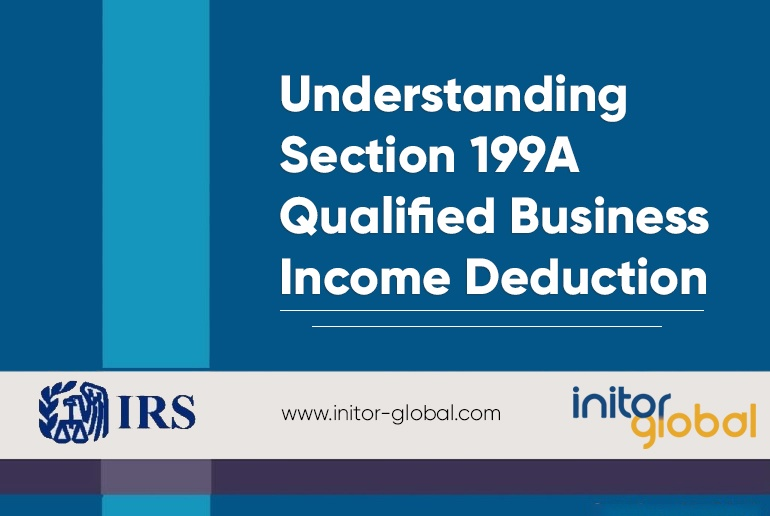 Section 199A Qualified Business Income Deduction